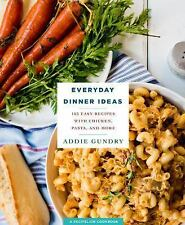 Everyday Dinner Ideas: 103 Easy Recipes for Chicken, Pasta, and Other Dishes Eve