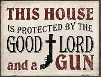 House Protected By The Good Lord And A Gun Novelty Metal Decorative Parking Sign