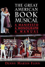 The Great American Book Musical : A Manifesto, A Monograph and  A Manual - Book