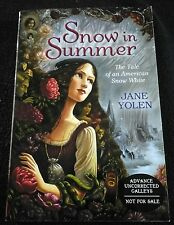 HTF NEW Snow in Summer Tale of American snow white Jane Yolen uncorrected galley