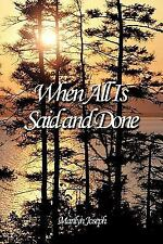 When All Is Said and Done by Marilyn Joseph (2011, Hardcover)