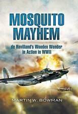 Mosquito Mayhem: De Havilland's Wooden Wonder in Action in WWII.. 9781848843233