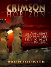 Crimson Horizon: the Ancient Red Haired Sea Kings of the Pacific by Brien...