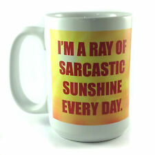 BIG 15OZ MUG I'M A RAY OF SARCASTIC SUNSHINE EVERY DAY LARGE CUP PRESENT OFFICE