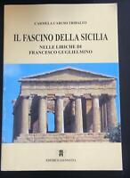 Il fascino della Sicilia - Carmela Caruso Tribalto,  Editrice Giannotta - P