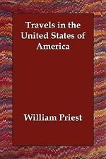 Travels in the United States of America by William Priest (2006, Paperback)
