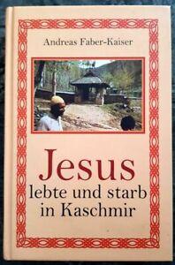 Jesus lebte und starb in Kaschmir Faber-Kaiser, Andreas: