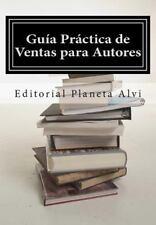 Guía Práctica de Ventas para Autores by José Antonio García and Ares Jaag...