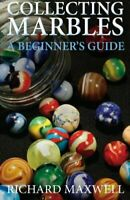 Collecting Marbles: A Beginner's Guide: Learn how to RECOGNIZE the Classic Ma…