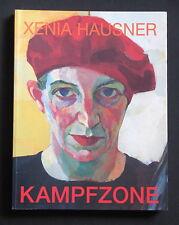 XENIA HAUSNER , KAMPFZONE  , Katalog von der Künstlerin signiert .