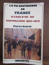 La vie quotidienne en France à L'Age D'Or du capitalisme 1852-1879/ Hachette