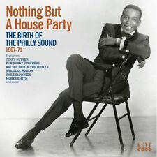 "NOTHING BUT A HOUSE PARTY  ""THE BIRTH OF THE PHILLY SOUND 1967-71""  CD"