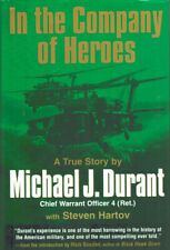 In the Company of Heroes A Ture Story by Michael J.Durant Hardcover Berkley