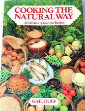 Cooking the Natural Way by Gail Duff (1980, Hardcover)
