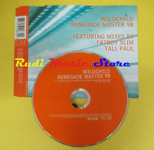 CD Singolo WILDCHILD Renegade master 98 1997 FATBOY SLIM  no lp mc dvd (S12)