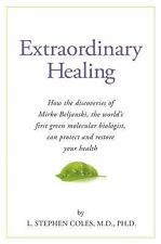 Extraordinary Healing, Cancer, L. Stephen Coles  MD  PhD, Very Good, 2011-03-01,