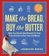 Make the Bread, Buy the Butter: What You Should and Shouldn't Cook from Scratch-