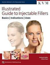 Illustrated Guide to Injectable Fillers: Basics, Indications, Uses by Quintessenz Verlags GmbH (Hardback, 2016)