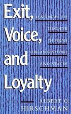 Exit, Voice, and Loyalty: Responses to Decline in Firms, Organizations, and Sta