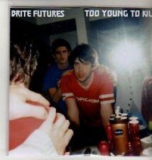 (CU250) Brite Futures, Too Young To Kill - 2011 DJ CD
