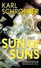 Karl Schroeder SUN OF SUNS (paperback)