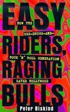 Easy Riders Raging Bulls: How the Sex-Drugs-And Rock 'N Roll Generation Saved Ho