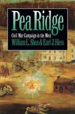 PEA RIDGE Civil War Campaign in the West - William Shea & Earl Hess