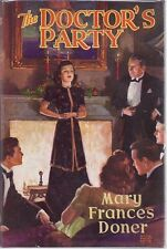 THE DOCTOR'S PARTY. Mary Frances Doner. c1940. first edition.