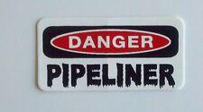 3 - Danger Pipeliner Hard Hat Welder Oilfield Oil Field Lunch Box Helmet Sticker