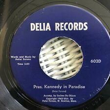 RARE CORRIDO 45 rpm PETER FERONE PRESIDENT KENNEDY IN PARADISE DELIA 602