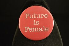 "Future Is Female Lot of 5 Buttons Large 2 1/4"" pin pinback badges Women Power"