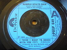 "RUMPLE-STILTS-SKIN - I THINK I WANT TO DANCE WITH YOU   7"" VINYL"