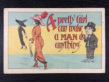 """A Pretty Girl Can Make A Man Do Antything"" Flirting Divided Back Postcard 1918"