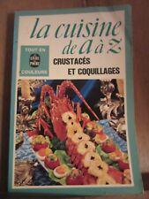 La cuisine de A à Z: Crustacés et coquillages/ Le Livre de Poche, 1977