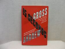 /15 Seconds  - Andrew Gross - Hardcover - 2012 - First Edition