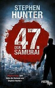 Stephen Hunter   -   Der 47. Samurai