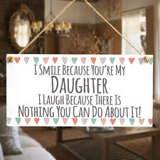 I Smile Because You're My DAUGHTER - Funny Daughter Gift Bedroom Door Sign Gifts
