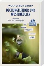Dschungelfieber und Wüstenkoller (DuMont Reiseabenteuer): Abenteuer West- und Ze