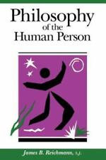 Philosophy of the Human Person by James B. Reichman (1985, Hardcover)