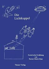 Die Lichtkuppel by Maas, Rainer-Maria  New 9783831101047 Fast Free Shipping,,