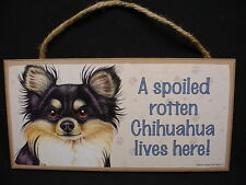 CHIHUAHUA A Spoiled Rotten DOG SIGN wood HANGING wall PLAQUE long hair longhair