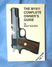 New ListingThe M1911 Complete Owner's Guide by Walt Kuleck M1911 Guide Vol 1 2010 paperback
