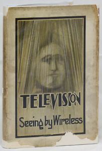 Television [Seeing by Wireless].