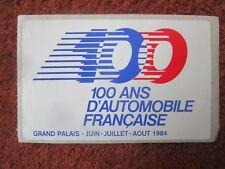 AUTOCOLLANT STICKER AUFKLEBER EXPOSITION 100 ANS D'AUTOMOBILE GRAND PALAIS 1984