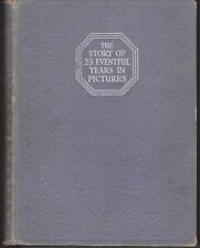 The Story Of 25 Eventful Years In Pictures 1910-1935 ( The Silver Jubilee Book)