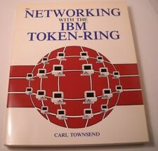 Networking with the IBM Token Ring - by Carl Townsend - Vintage - 1987 (CB31)