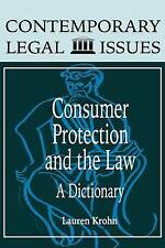 NEW Consumer Protection and the Law: A Dictionary (Contemporary Legal Issues)