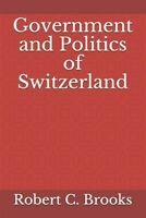Government and Politics of Switzerland, Brand New, Free shipping in the US