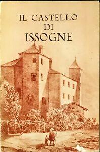 IL CASTELLO DI ISSOGNE - GIUSTINO BOSON - DE AGOSTINI 1951