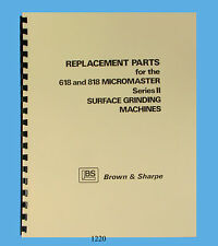 Brown & Sharpe Micromaster 618 & 818 Series Ii Surface Grinder Part Manual *1220